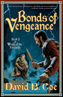 BONDS OF VENGEANCE, by David B. Coe