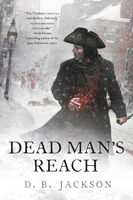 Dead Mans Reach, by D.B. Jackson (Jacket art by Chris McGrath