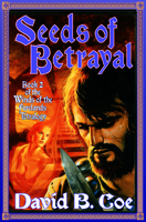 SEEDS OF BETRAYAL, by David B. Coe