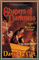 SHAPERS OF DARKNESS, by David B. Coe