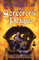 THE SORCERERS' PLAGUE, by David B. Coe