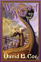 WEAVERS OF WAR, by David B. Coe