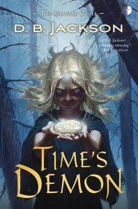 TIME'S DEMON, by D.B. Jackson  Art by Jan Weßbecher.