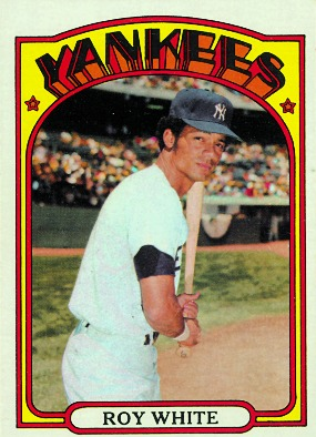 Roy White, Yankees # 6, LF. 1972 Topps card