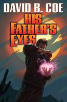 HIS FATHER'S EYES, by David B. Coe (jacket art by Alan Pollock)
