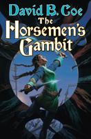 THE HORSEMEN'S GAMBIT, by David B. Coe