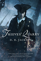 THIEVES' QUARRY, by D.B. Jackson