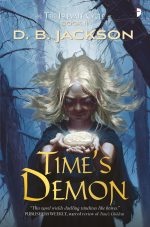 TIME'S DEMON, by D.B. Jackson (Art by Jan Weßbecher)